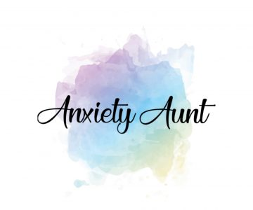 Welcome to Anxiety Aunt..